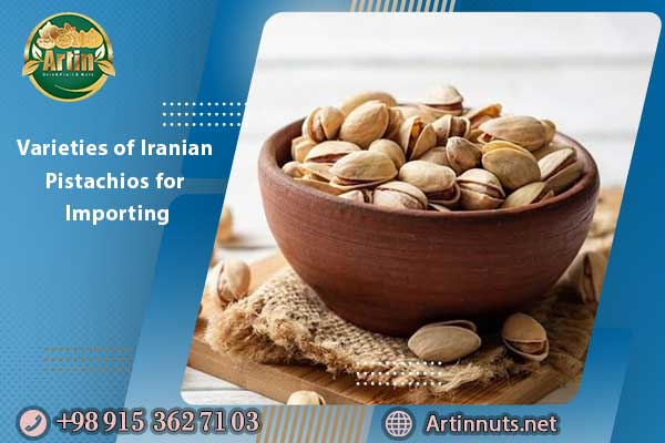 Varieties of Iranian Pistachios for Importing