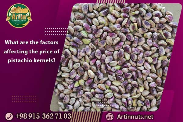 What are the factors affecting the price of pistachio kernels?