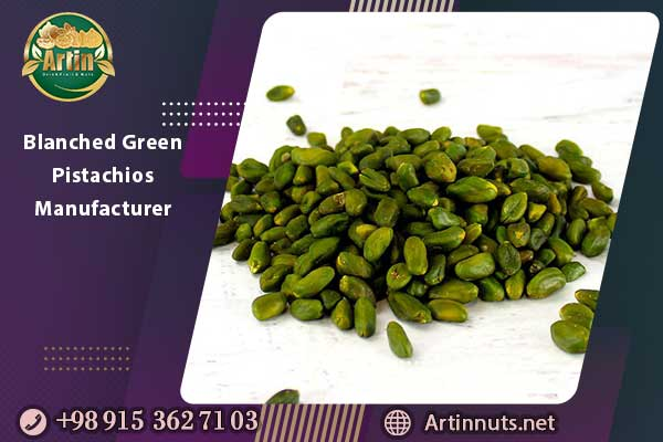 Blanched Green Pistachios Manufacturer