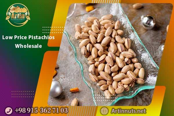 Low Price Pistachios Wholesale