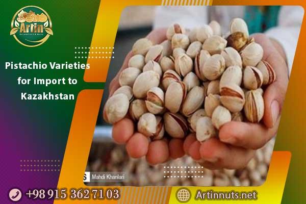 Pistachio Varieties for Import to Kazakhstan