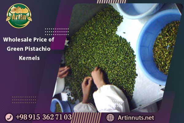 Wholesale Price of Green Pistachio Kernels