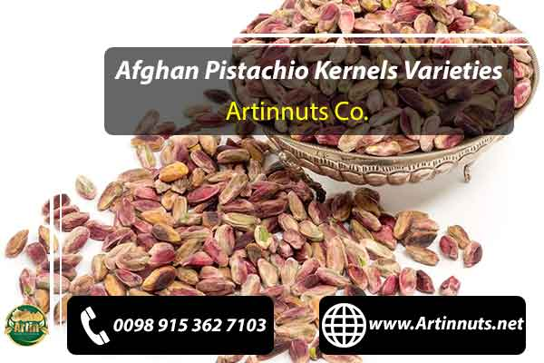 Afghan Pistachio Kernels Varieties