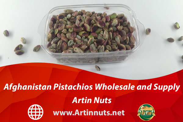 Afghanistan Pistachios Wholesale and Supply - Artin Nuts