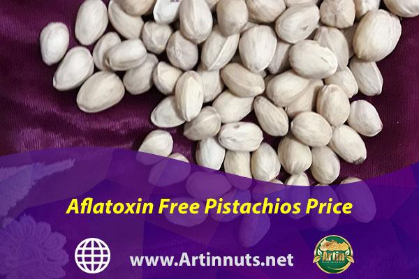 Aflatoxin Free Pistachios Price
