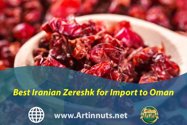 Best Iranian Zereshk for Import to Oman