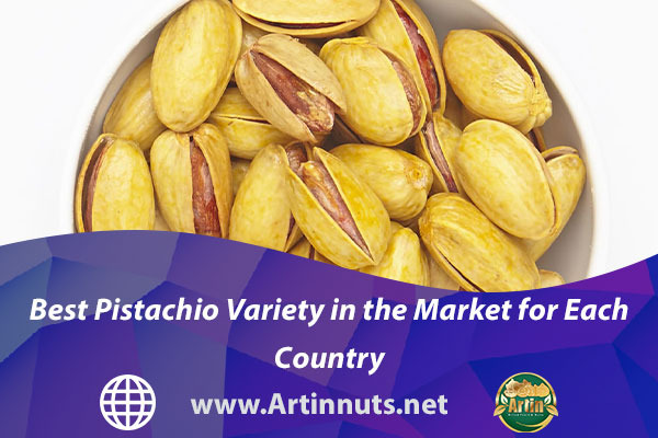 Best Pistachio Variety in the Market for Each Country