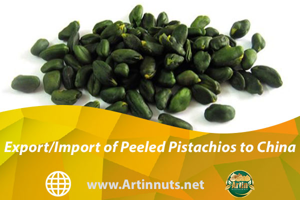 Export/Import of Peeled Pistachios to China