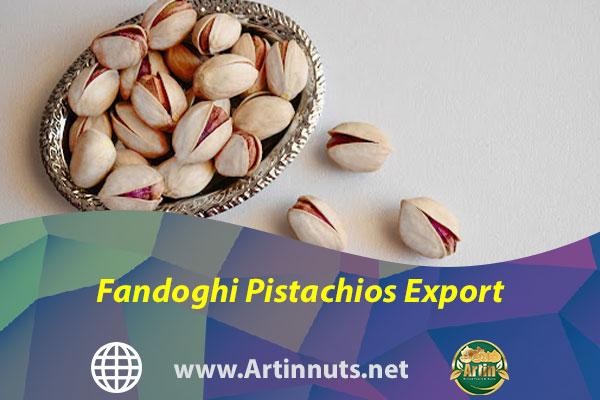 Fandoghi Pistachios Export