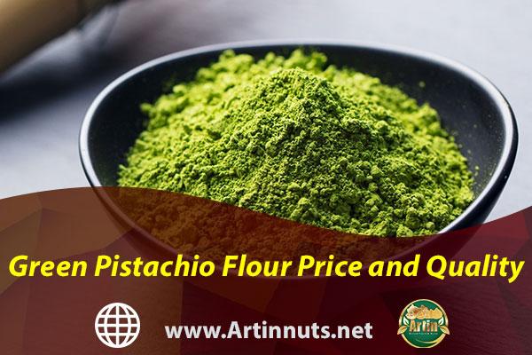 Green Pistachio Flour Price and Quality