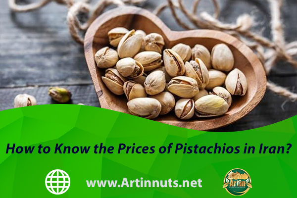 How to Know the Prices of Pistachios in Iran?