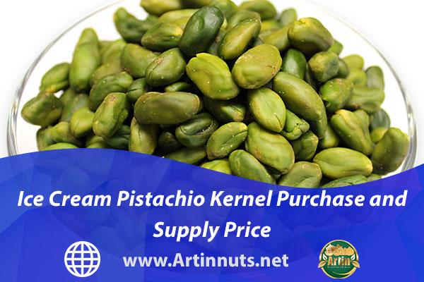 Ice Cream Pistachio Kernel Purchase and Supply Price