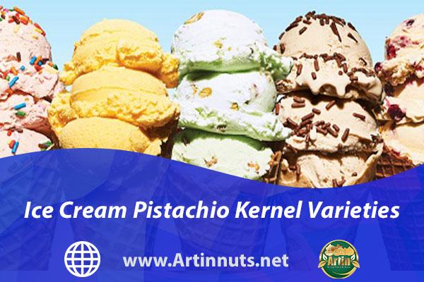 Ice Cream Pistachio Kernel Varieties