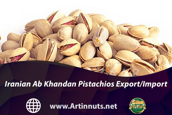 Iranian Ab Khandan Pistachios Export/Import