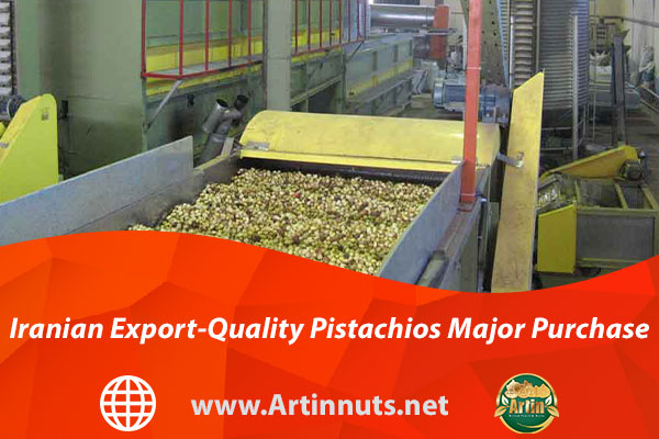 Iranian Export-Quality Pistachios Major Purchase