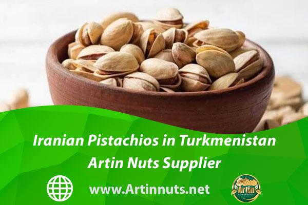 Iranian Pistachios in Turkmenistan | Artin Nuts Supplier