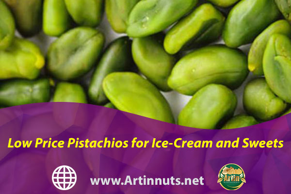 Low Price Pistachios for Ice-Cream and Sweets