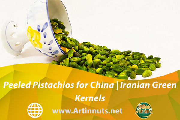 Peeled Pistachios for China | Iranian Green Kernels