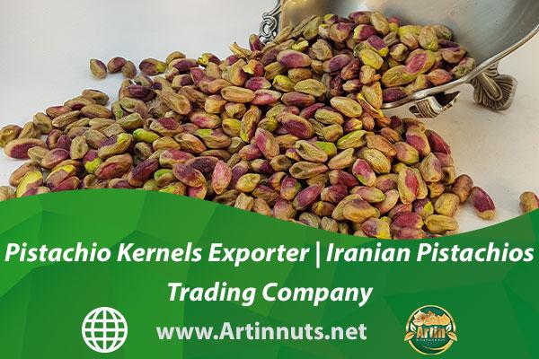 Pistachio Kernels Exporter   Iranian Pistachios Trading Company
