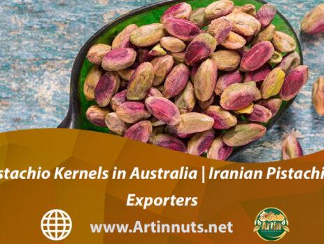 Pistachio Kernels in Australia | Iranian Pistachios Exporters