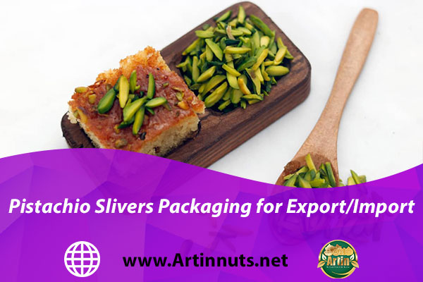 Pistachio Slivers Packaging for Export/Import