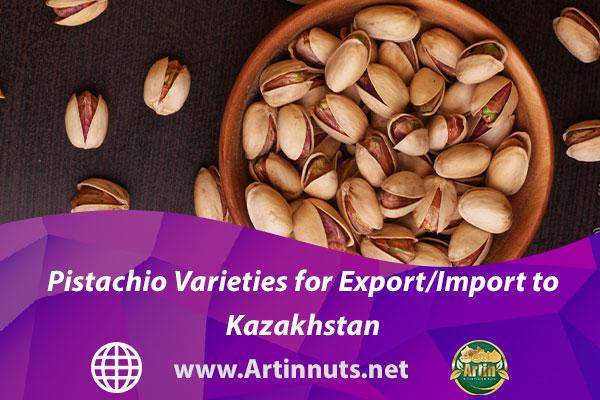Pistachio Varieties for Export/Import to Kazakhstan
