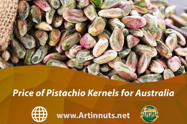 Price of Pistachio Kernels for Australia