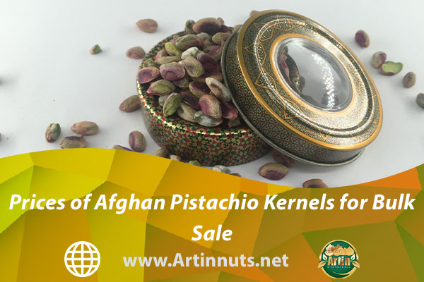 Prices of Afghan Pistachio Kernels for Bulk Sale