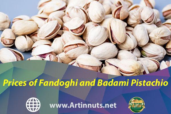 Prices of Fandoghi and Badami Pistachio