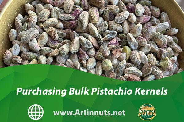 Purchasing Bulk Pistachio Kernels