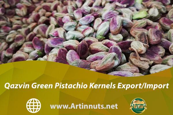 Qazvin Green Pistachio Kernels Export/Import