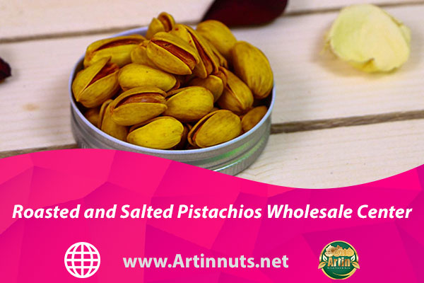 Roasted and Salted Pistachios Wholesale Center
