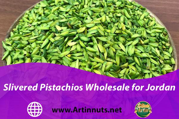 Slivered Pistachios Wholesale for Jordan