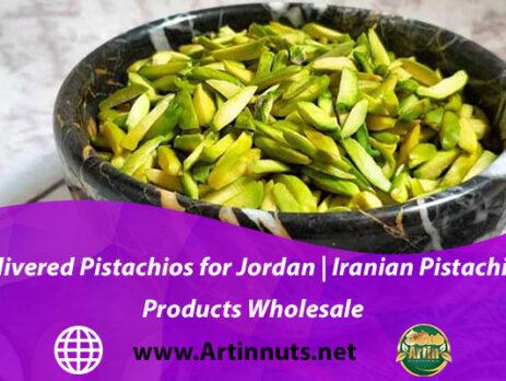 Slivered Pistachios for Jordan | Iranian Pistachio Products Wholesale