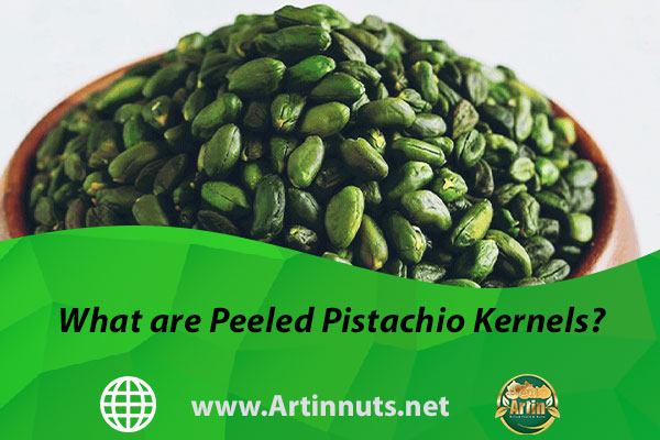What are Peeled Pistachio Kernels?