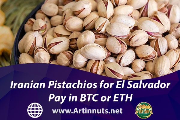 Iranian Pistachios for El Salvador   Pay in BTC or ETH